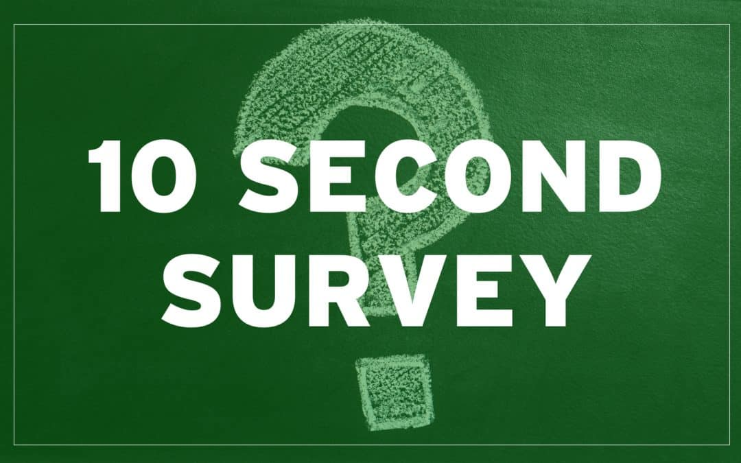 10 Second Survey- December 8th